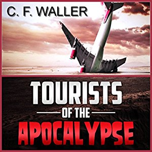 Tourists of the Apocalypse by C.F. Waller