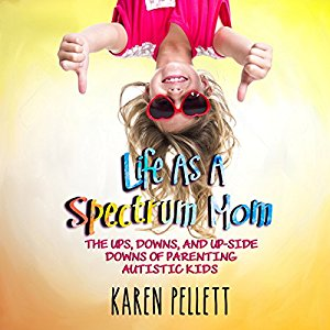 Life as a Spectrum Mom by Karen Pellett