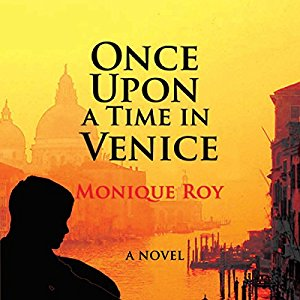 Once Upon a Time in Venice by Monique Roy