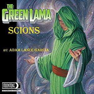 The Green Lama: Scions by Adam Lance Garcia
