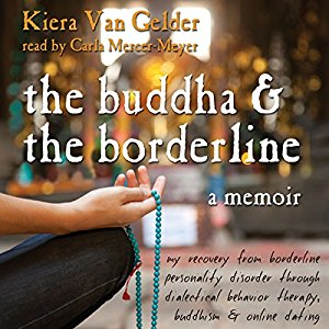 The Buddha and the Borderline by Kiera Van Gelder