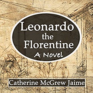 Leonardo the Florentine by Catherine Jaime
