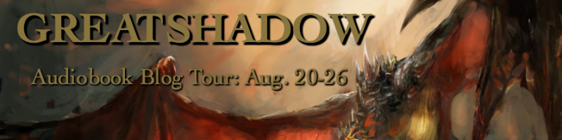 🌟 Audio Blog Tour: Greatshadow by James Maxey