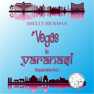Vegas to Varanasi by Shelly Hickman