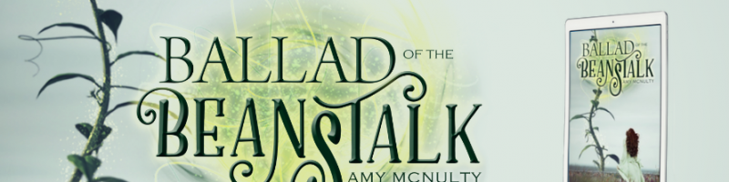 🌟 New Blog Tour: Ballad of the Beanstalk by Amy McNulty