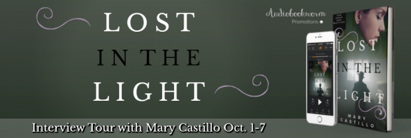 🌟 Interview Tour: Lost In The Light by Mary Castillo