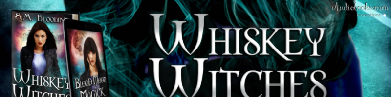 🌟 New Series Blog Tour: Whiskey Witches by S.M. Blooding
