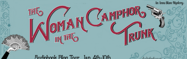 🎧 New Blog Tour: The Woman in the Camphor Trunk by Jennifer Kincheloe