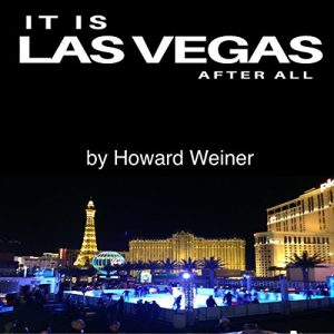 It Is Las Vegas After All by Howard Weiner