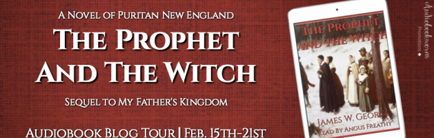 🎧 Audio Blog Tour: The Prophet and the Witch by James W. George