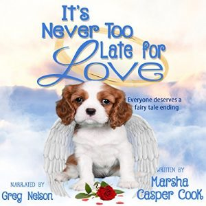 It's Never Too Late for Love by Marsha Casper Cook