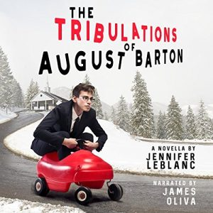 The Tribulations of August Barton by Jennifer LeBlanc