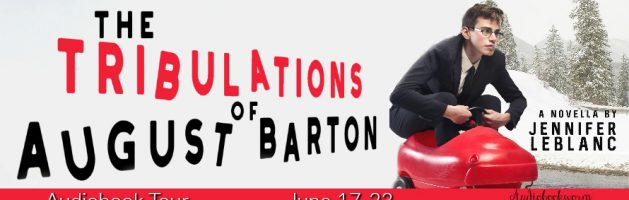 🎧 Audio Blog Tour: The Tribulations of August Barton by Jennifer LeBlanc