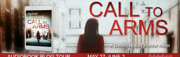 🎧 Audio Blog Tour: Call to Arms by Rachel Amphlett
