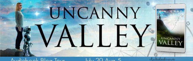 🎧 Audio Blog Tour: Uncanny Valley by C.A. Gray
