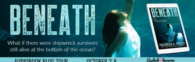 🎧 Audio Blog Tour: Beneath by Maureen A. Miller