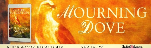 🎧 Audio Blog Blog Tour: Mourning Dove by Claire Fullerton