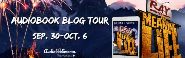 🎧 Audio Blog Tour: Ray Vs the Meaning of Life by Michael F. Stewart