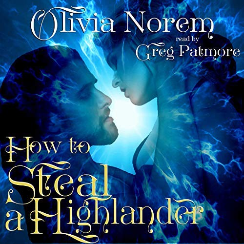 How to Steal a Highlander by Olivia Norem