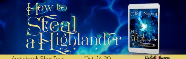 🎧 Audio Blog Tour: How to Steal A Highlander by Olivia Norem