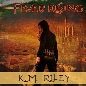 Fever Rising by K.M. Riley