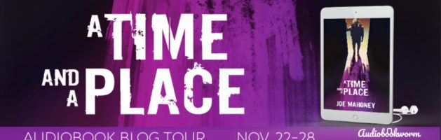 🎧 Audio Blog Tour: A Time and a Place by Joe Mahoney