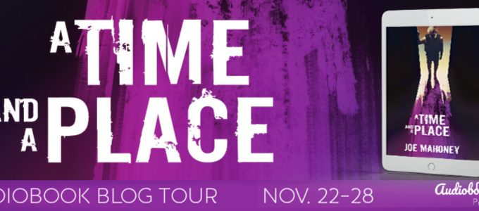⭐️ New Blog Tour: A Time and a Place by Joe Mahoney