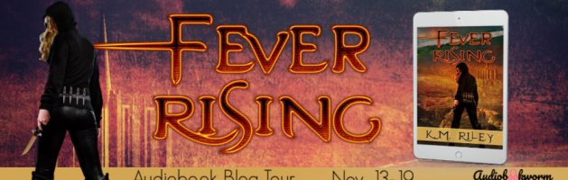 🎧 Audio Blog Tour: Fever Rising by K.M. Riley