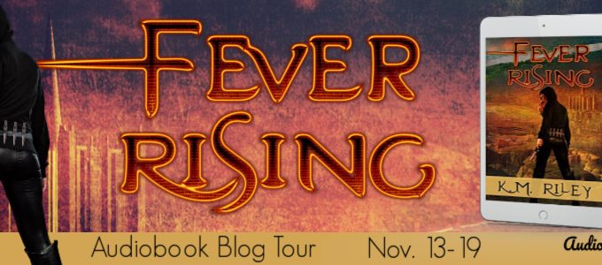 ⭐️ New Blog Tour: Fever Rising by K.M. Riley