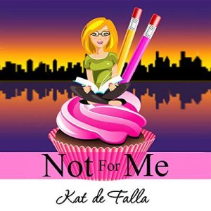 Not For Me by Kat de Falla