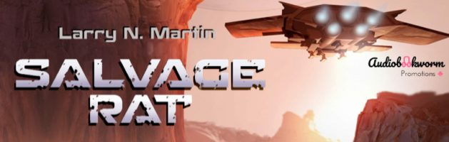 🎧 Audio Blog Tour: Salvage Rat by Larry N. Martin