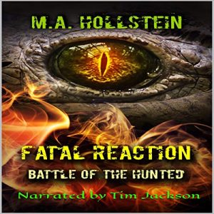Fatal Reaction, Battle of the Hunted by Michelle Ann Hollstein