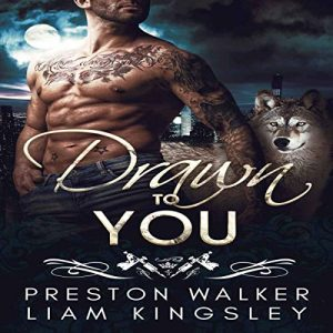 Drawn to You by Preston Walker & Liam Kingsley