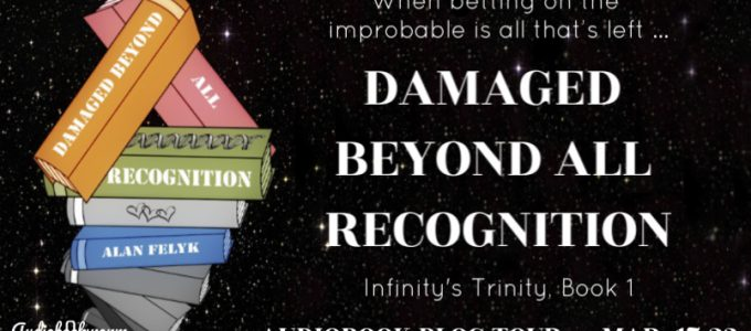 ⭐️ New Audio Blog Tour: Damaged Beyond All Recognition by Alan Felyk