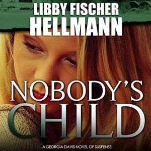 Nobody's Child by Libby Fischer Hellmann