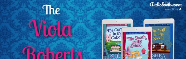 🎧 Audio Series Blog Tour: The Viola Roberts Cozy Mysteries by Shéa MacLeod