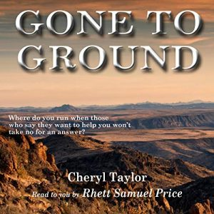 Gone to Ground by Cheryl F. Taylor