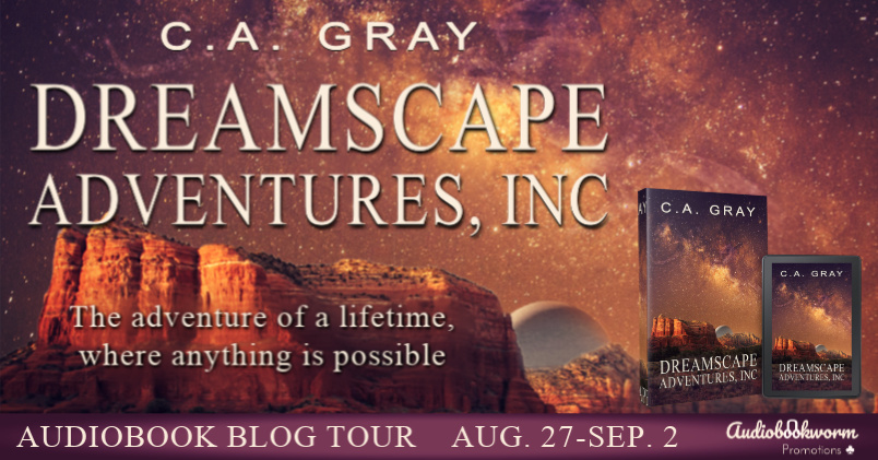 Audiobook Tour: Dreamscape Adventures, Inc. by C.A. Gray