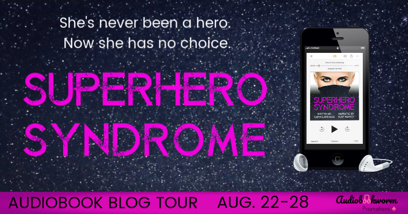 Audiobook Blog Tour: Superhero Syndrome by Caryn Larrinaga