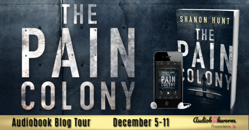 Audiobook Tour: The Pain Colony by Shanon Hunt