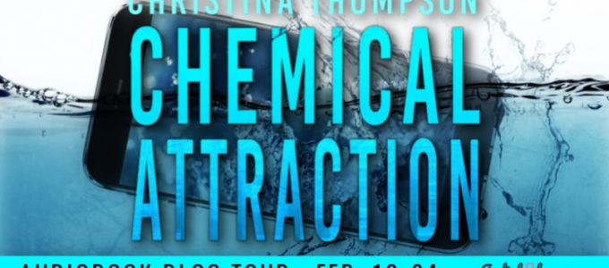 ⭐️ New Audio Blog Tour: Chemical Attraction by Christina Thompson
