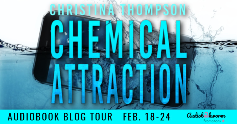 Audiobook Blog Tour: Chemical Attraction by Christina Thompson