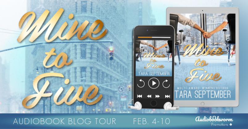Audiobook Blog Tour: Mine to Five by Tara September