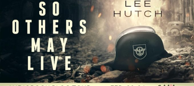 ⭐️ New Blog Tour: So Others May Live by Lee Hutch