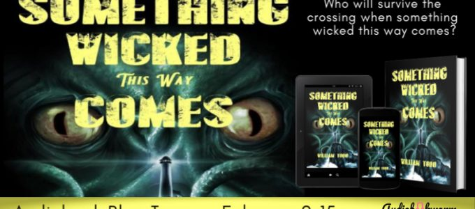 ⭐️ New Blog Tour: Something Wicked This Way Comes by William Todd