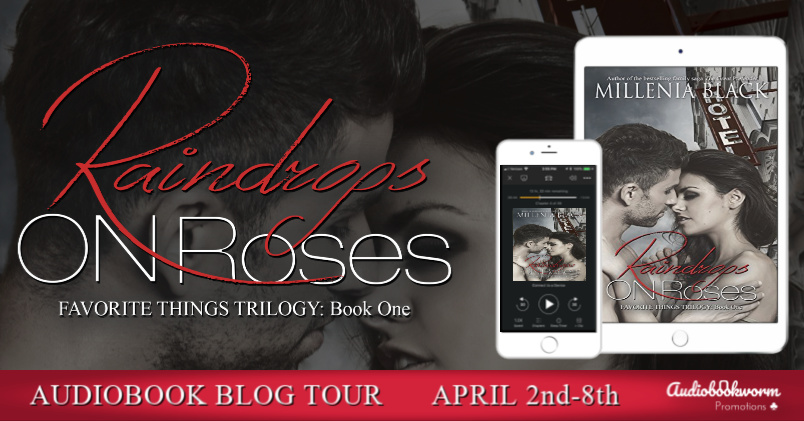 Audiobook Blog Tour: Raindrops On Roses by Millenia Black