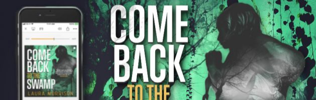 🎧 Audio Blog Tour: Come Back to the Swamp by Laura Morrison