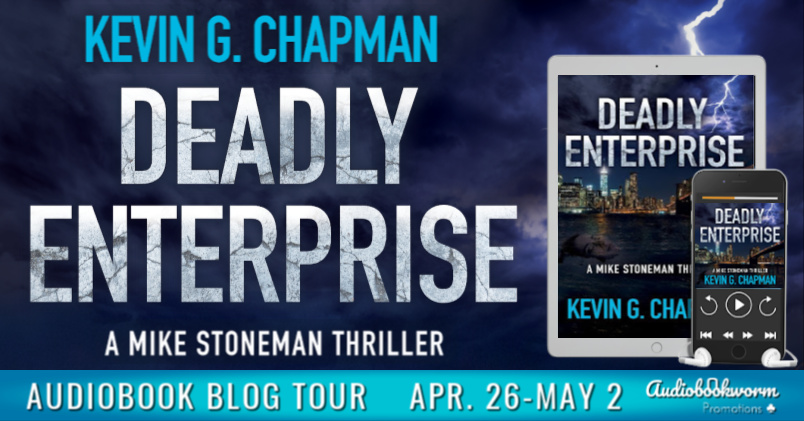 Audiobook Blog Tour: Deadly Enterprise by Kevin G. Chapman