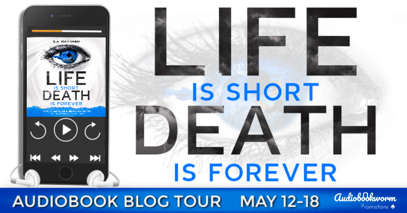 Audiobook Blog Tour: Life Is Short/Death Is Forever by S.A. Hartman