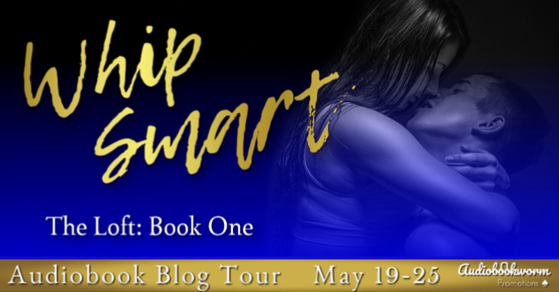 Audiobook Blog Tour: Whip Smart by Siena Noble